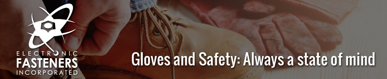 Gloves and Safety: Always a state of mind