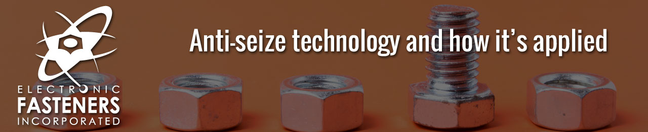 Anti-seize technology and how it's applied