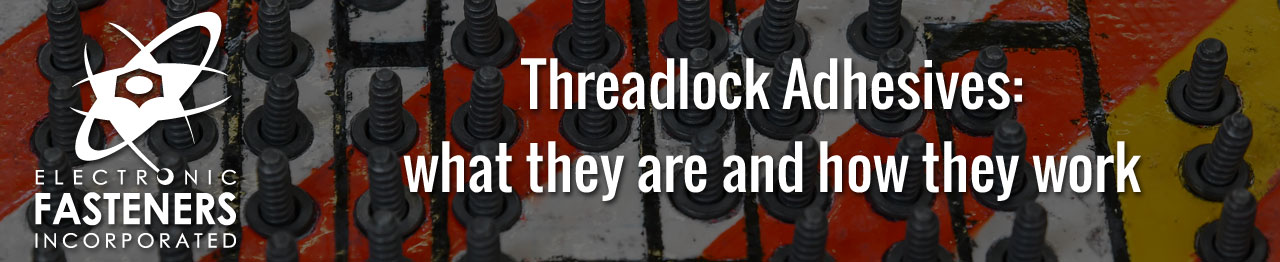 Threadlock Adhesives: what they are and how they work