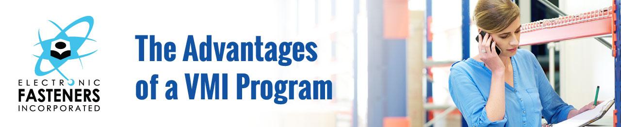 The Advantages of a VMI Program