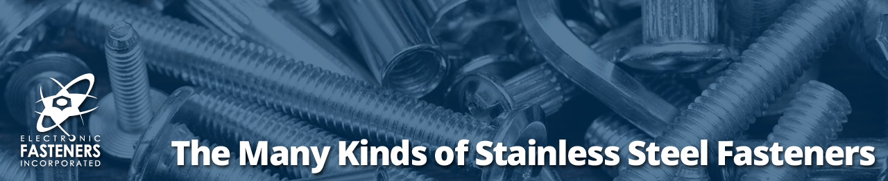 Who Knew? So Many Different Types of Stainless Steel Fasteners